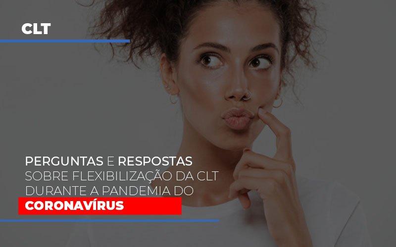 Perguntas E Respostas Sobre Flexibilizacao Da Clt Durante A Pandemia Do Coronavirus - Contabilidade Em Santo André | Costa Menezes Contábil