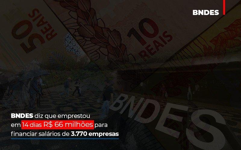 Bndes Dis Que Emprestou Em 14 Dias Rs 66 Milhoes Para Financiar Salarios De 3770 Empresas Contabilidade No Itaim Paulista Sp | Abcon Contabilidade - Contabilidade Em Santo André | Costa Menezes Contábil