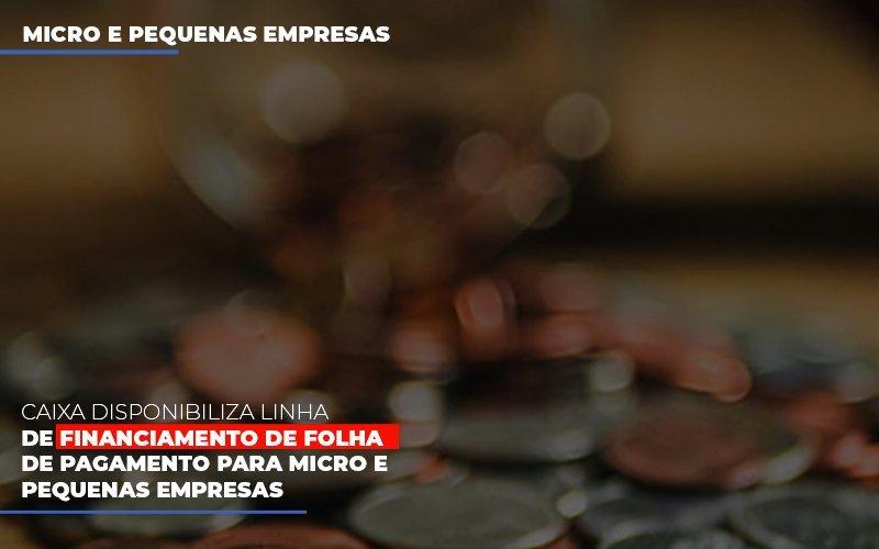 Caixa Disponibiliza Linha De Financiamento Para Folha De Pagamento Contabilidade No Itaim Paulista Sp | Abcon Contabilidade - Contabilidade Em Santo André | Costa Menezes Contábil