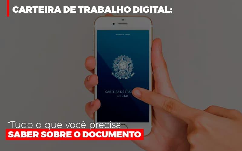 Carteira De Trabalho Digital Tudo O Que Voce Precisa Saber Sobre O Documento - Contabilidade Em Santo André | Costa Menezes Contábil