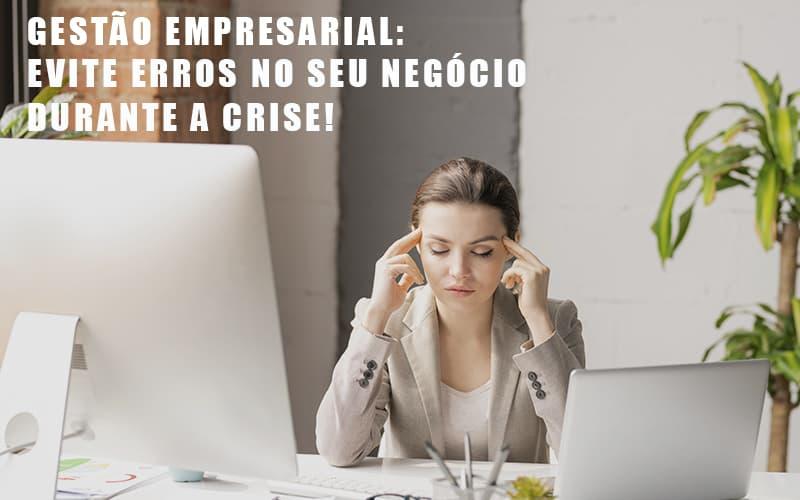 Gestao Empresarial Evite Erros No Seu Negocio Durante A Crise - Contabilidade Em Santo André | Costa Menezes Contábil