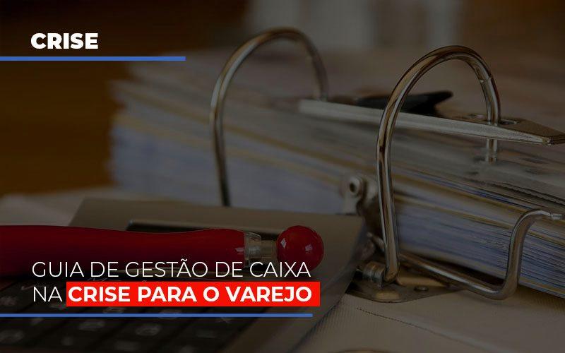 Guia De Gestao De Caixa Na Crise Para O Varejo - Contabilidade Em Santo André | Costa Menezes Contábil