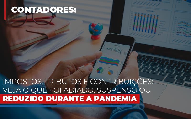 Impostos Tributos E Contribuicoes Veja O Que Foi Adiado Suspenso Ou Reduzido Durante A Pandemia - Contabilidade Em Santo André | Costa Menezes Contábil
