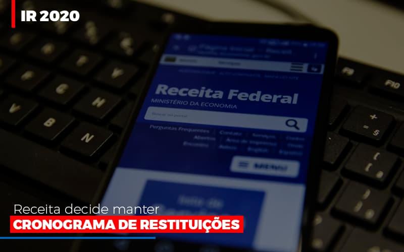Ir 2020 Receita Federal Decide Manter Cronograma De Restituicoes - Contabilidade Em Santo André | Costa Menezes Contábil