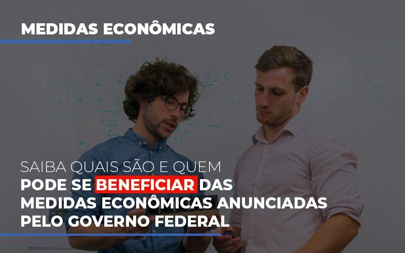 Medidas Economicas Anunciadas Pelo Governo Federal - Contabilidade Em Santo André | Costa Menezes Contábil