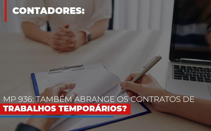 Mp 936 Tambem Abrange Os Contratos De Trabalhos Temporarios - Contabilidade Em Santo André | Costa Menezes Contábil