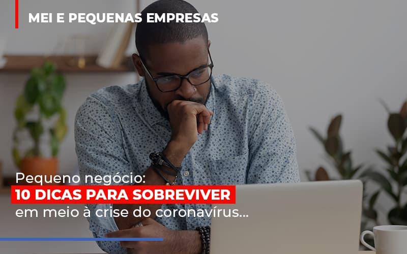Pequeno Negocio Dicas Para Sobreviver Em Meio A Crise Do Coronavirus - Contabilidade Em Santo André | Costa Menezes Contábil
