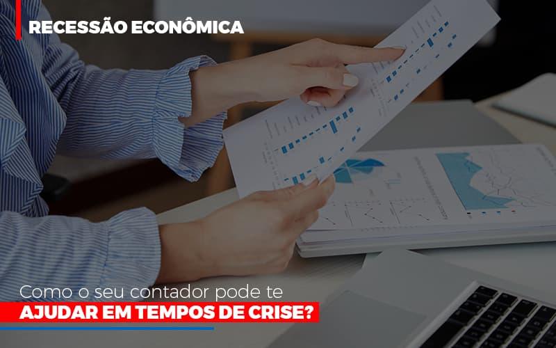 Http://recessao Economica Como Seu Contador Pode Te Ajudar Em Tempos De Crise/ - Contabilidade Em Santo André | Costa Menezes Contábil