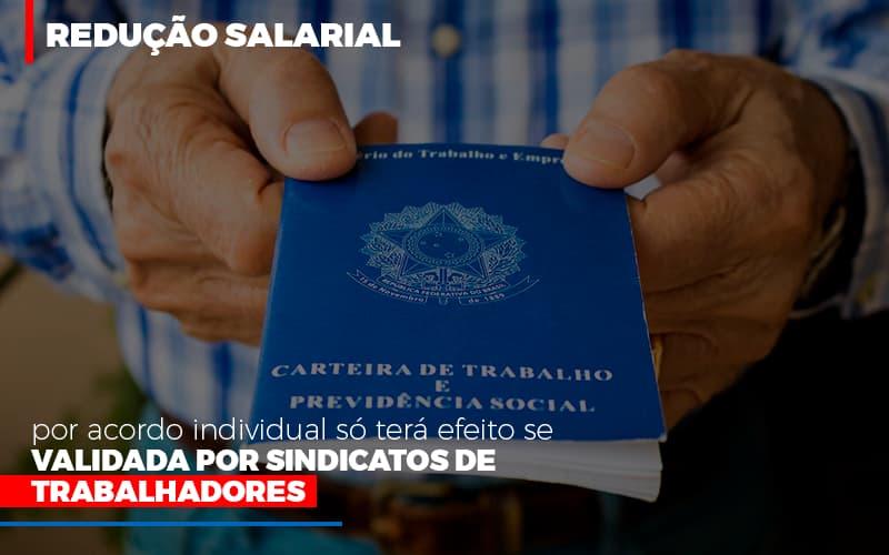 Reducao Salarial Por Acordo Individual So Tera Efeito Se Validada Por Sindicatos De Trabalhadores - Contabilidade Em Santo André | Costa Menezes Contábil