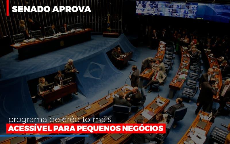 Senado Aprova Programa De Credito Mais Acessivel Para Pequenos Negocios - Contabilidade Em Santo André | Costa Menezes Contábil