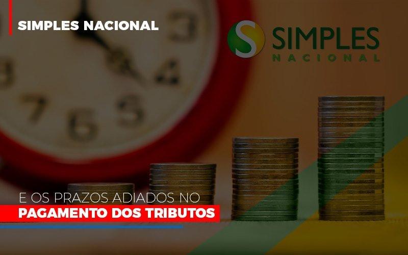 Simples Nacional E Os Prazos Adiados No Pagamento Dos Tributos - Contabilidade Em Santo André | Costa Menezes Contábil