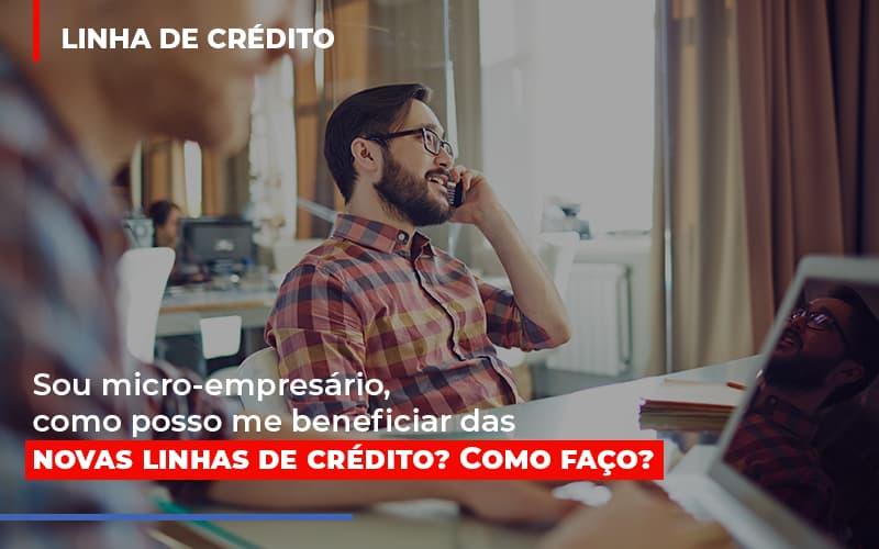 Sou Micro Empresario Com Posso Me Beneficiar Das Novas Linas De Credito - Contabilidade Em Santo André | Costa Menezes Contábil