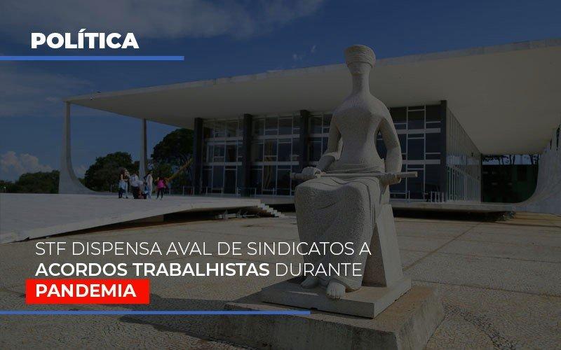 Stf Dispensa Aval De Sindicatos A Acordos Trabalhistas Durante Pandemia - Contabilidade Em Santo André | Costa Menezes Contábil