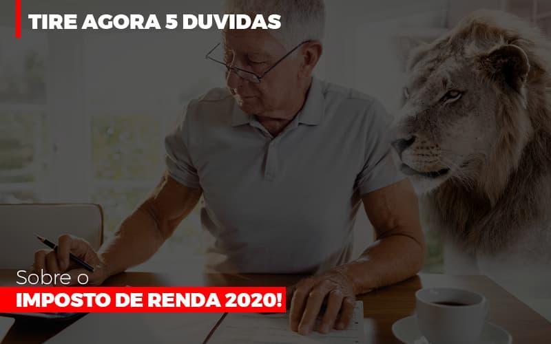 Tire Agora 5 Duvidas Sobre O Imposto De Renda 2020 - Contabilidade Em Santo André | Costa Menezes Contábil