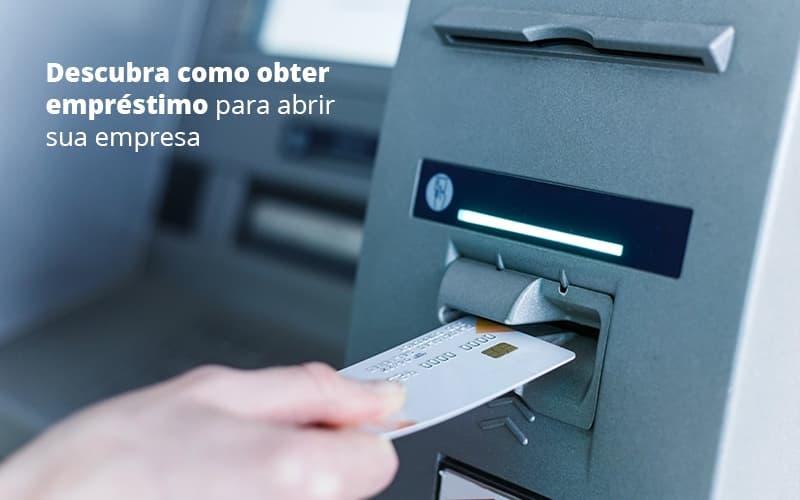 Descubra Como Obter Empréstimo Para Abrir Sua Empresa